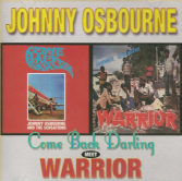 SALE ITEM - Johnny Osbourne - Come Back Darling meet Warrior (Techniques) CD